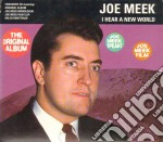 I HEAR A NEW WORLD(SPECI                  cd musicale di Joe & the blue Meek