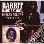 Rabbit - Dark Saloon / Broken Arrows cd musicale di RABBIT