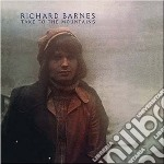 Richard Barnes - Take To The Mountains cd musicale di Richard Barnes
