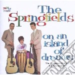 ON AN ISLAND OF DREAMS                    cd musicale di SPRINGFIELDS