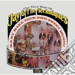 BABY MAKE YOUR OWN SWEET MUSIC - THE VERY BEST OF cd musicale di JAY & THE TECNIQUES