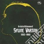 IRR?SISTIBLEMENT: SYLVIE VARTAN 1965-196  cd musicale di Sylvie Vartan