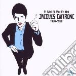 Dutronc, Jacques - Et Moi Et Moi Et Moi cd musicale di Jacques Dutronc