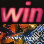 Win - Freaky Trigger cd musicale di WIN