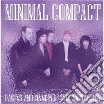 Minimal Compact - Raging And Dancing - The Anthology cd musicale di Compact Minimal
