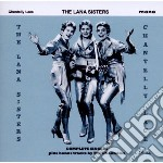 Chantelly lace - complete singles plus b cd musicale di Sisters Lana