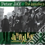 Jay, P. & The Jaywal - Jaywalkin  - Singles 1962-1965 cd musicale di P. & the jaywal Jay