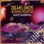 Harvey Bainbridge - Dreams, Omens & Strange Encounters cd musicale di Bainbridge Harvey