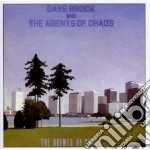 The agents of chaos cd musicale di Dave & the ag Brock