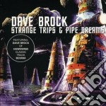 Strange trips and pipe dreams cd musicale di Dave Brock