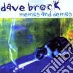 Dave Brock - Memos And Demos cd musicale di Dave Brock