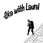 Laurel Aitken - Ska With Laurel cd musicale di Laurel Aitken