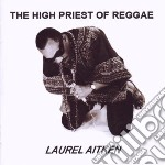 Laurel Aitken - High Priest Of Reggae cd musicale di Laurel Aitken
