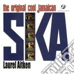 Laurel Aitken - Original Cool Jamaican Ska cd musicale di Laurel Aitken