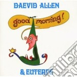GOOD MORNING! cd musicale di Daevid Allen