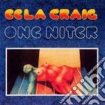 Eela Craig - One Niter cd musicale di Craig Eela
