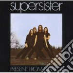 Supersister - Present From Nancy cd musicale di SUPERSISTER