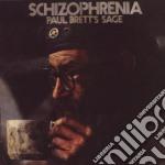 SCHIZOPHRENIA cd musicale di Paul Brett sage