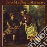 Fire - The Magic Shoemaker cd musicale di FIRE