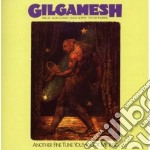 Gilgamesh - Another Fine Tune You've Got Me Into cd musicale di GILGAMESH