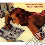 Hatfield And The North - The Rotters' Club cd musicale di Hatfield and the nor
