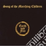 SONG OF THE MARCHING CHILDREN             cd musicale di EARTH AND FIRE
