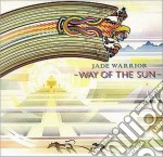 Jade Warrior - Way Of The Sun cd musicale di Warrior Jade