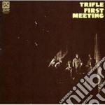 Trifle - First Meeting cd musicale di TRIFLE