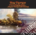 From mighty oaks...hopes, wishes cd musicale di Ray Thomas