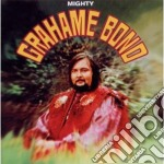 Mighty grahame bond cd musicale di Bond Graham
