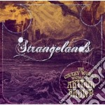 Strangelands cd musicale di CRAZY WORLD OF ARTHU
