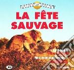 Vangelis - La Fete Sauvage cd musicale di VANGELIS