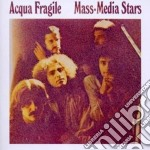 Mass-media stars cd musicale di Fragile Acqua