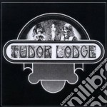 Tudor Lodge - Tudor Lodge cd musicale di Lodge Tudor