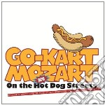 Go Kart Mozart - On The Hot Dog Streets cd musicale di Go kart mozart