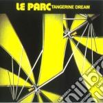 Tangerine Dream - Le Parc cd musicale di Tangerine Dream