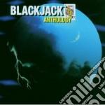 CD - BLACKJACK - ANTHOLOGY cd musicale di BLACKJACK