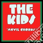 ANVIL CHORUS                              cd musicale di HEAVY METAL KIDS