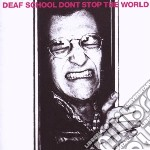 Deaf School - Don't Stop The World cd musicale di School Deaf