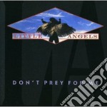 Little Angels - Don't Prey For Me cd musicale di Angels Little