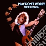 Mick Ronson - Play Don't Worry cd musicale di Mick Ronson