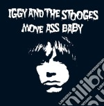 Iggy & The Stooges - Move Ass Baby cd musicale di Iggy pop and the sto