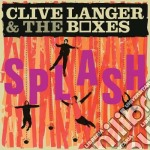 Clive Langer And The Boxes - Splash... And Beyond cd musicale di Clive/the bo Langer