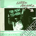 Too posh to mosh cd musicale di Angels Little
