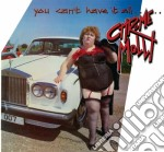 Chrome Molly - You Can't Have It All cd musicale di Molly Chrome