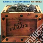 Bachman Turner Overdrive - Not Fragile/four Wheel Drive cd musicale di Bachman turner overd