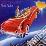 Red Rider - Don't Fight It cd musicale di Rider Red