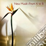 From a to b/anywhere cd musicale di Musik New
