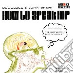 Close, Del/brent, Jo - How To Speak Hip/diy Psychoanalysis Kit cd musicale di Close del/brent jo