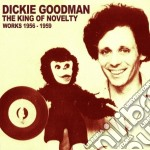 KING OF NOVELTY - WORKS1956-1959 cd musicale di Dickie Goodman